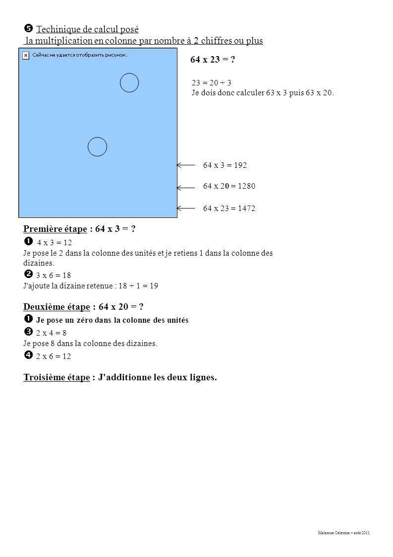 Maitresse Célestine – août 2011 Première étape : 64 x 3 = .