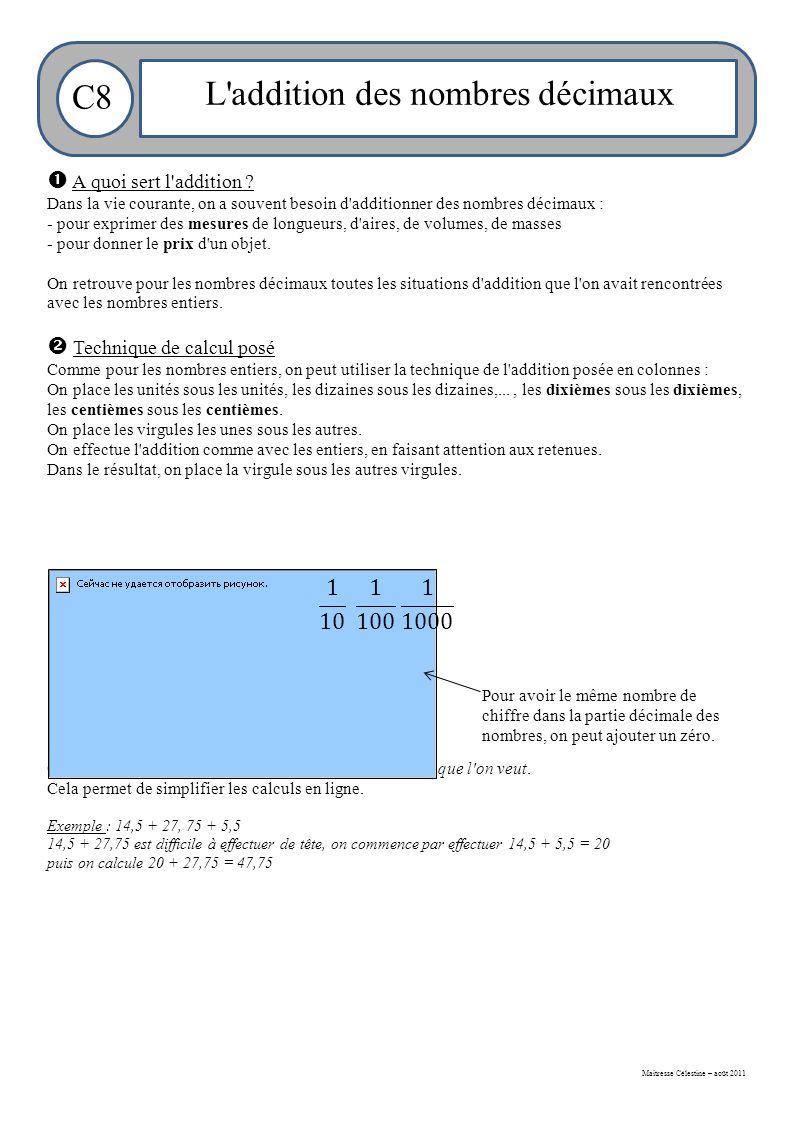 Maitresse Célestine – août 2011 C8 L addition des nombres décimaux  A quoi sert l addition .