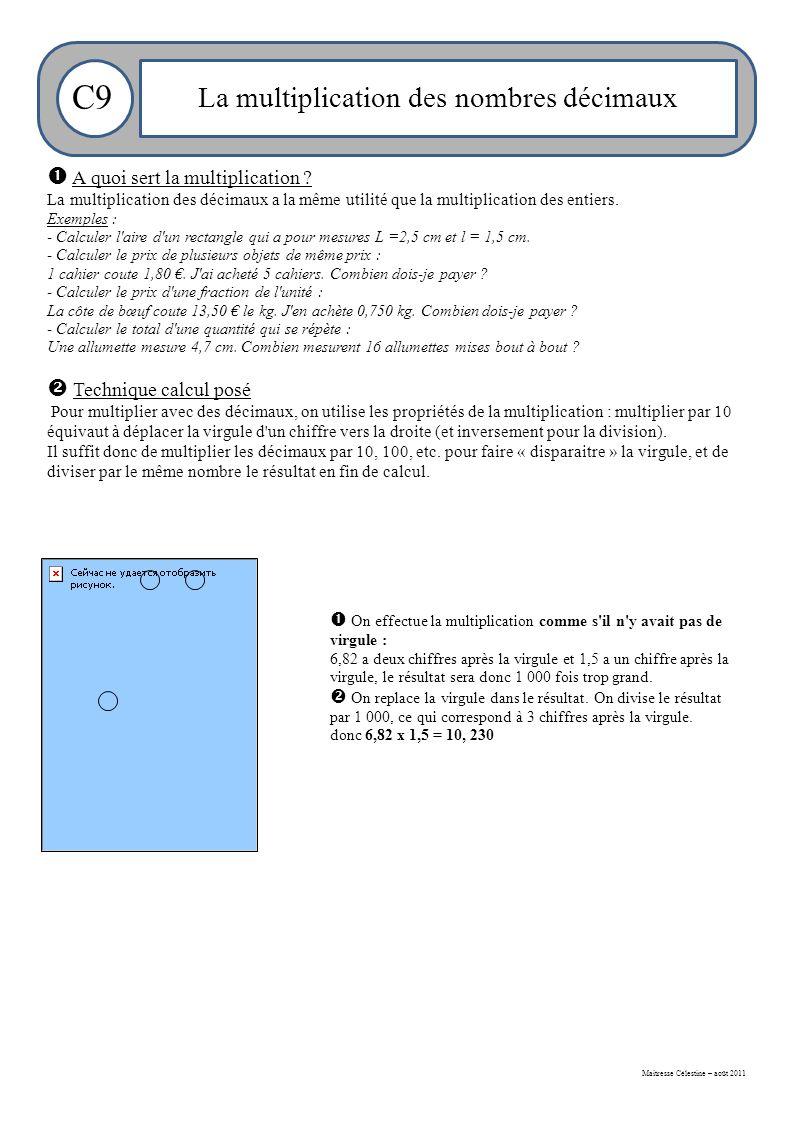 Maitresse Célestine – août 2011 C9 La multiplication des nombres décimaux  A quoi sert la multiplication .