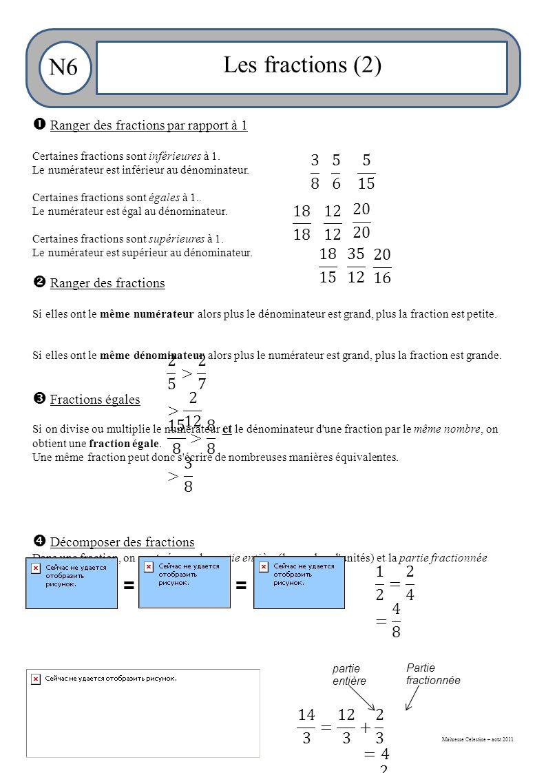 Maitresse Célestine – août 2011 N6 Les fractions (2)  Ranger des fractions par rapport à 1 Certaines fractions sont inférieures à 1.