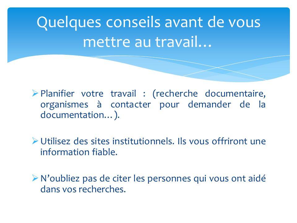 Planifier votre travail : (recherche documentaire, organismes à contacter pour demander de la documentation…).