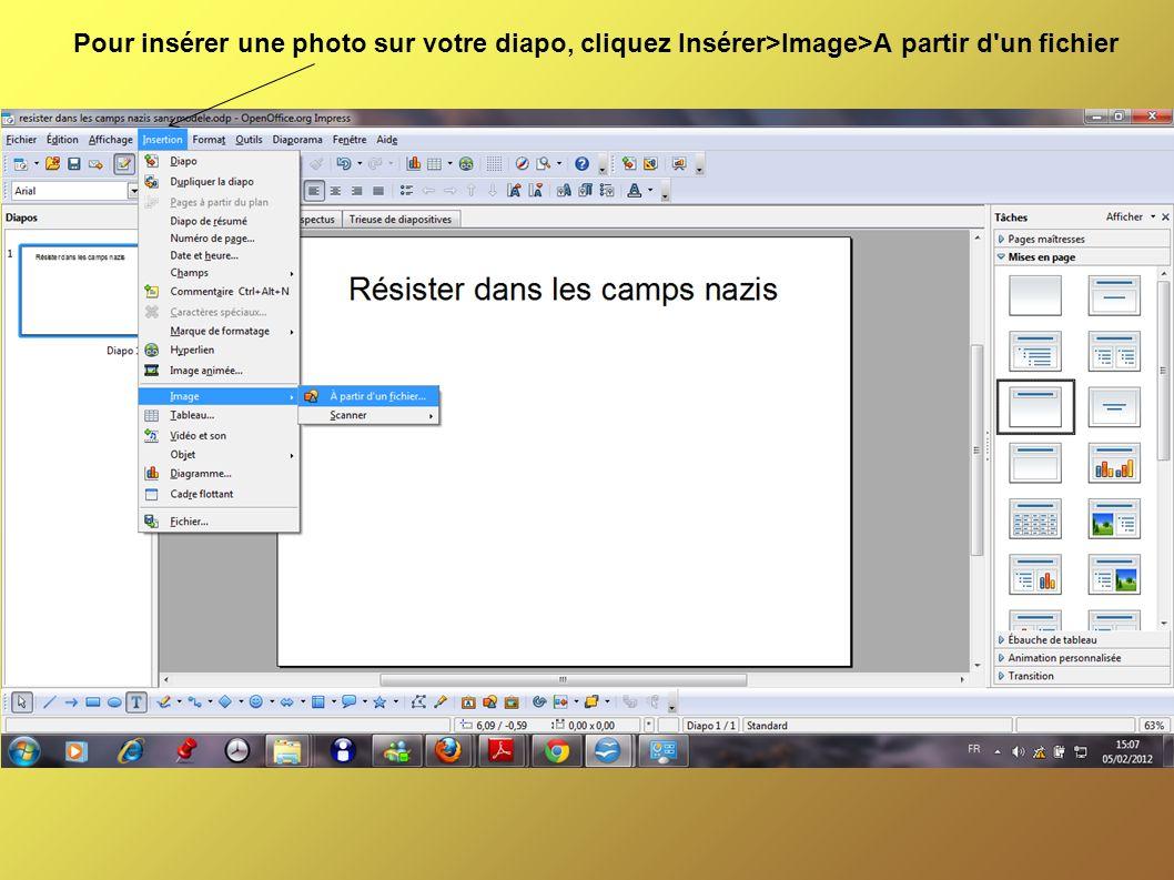 Pour insérer une photo sur votre diapo, cliquez Insérer>Image>A partir d un fichier