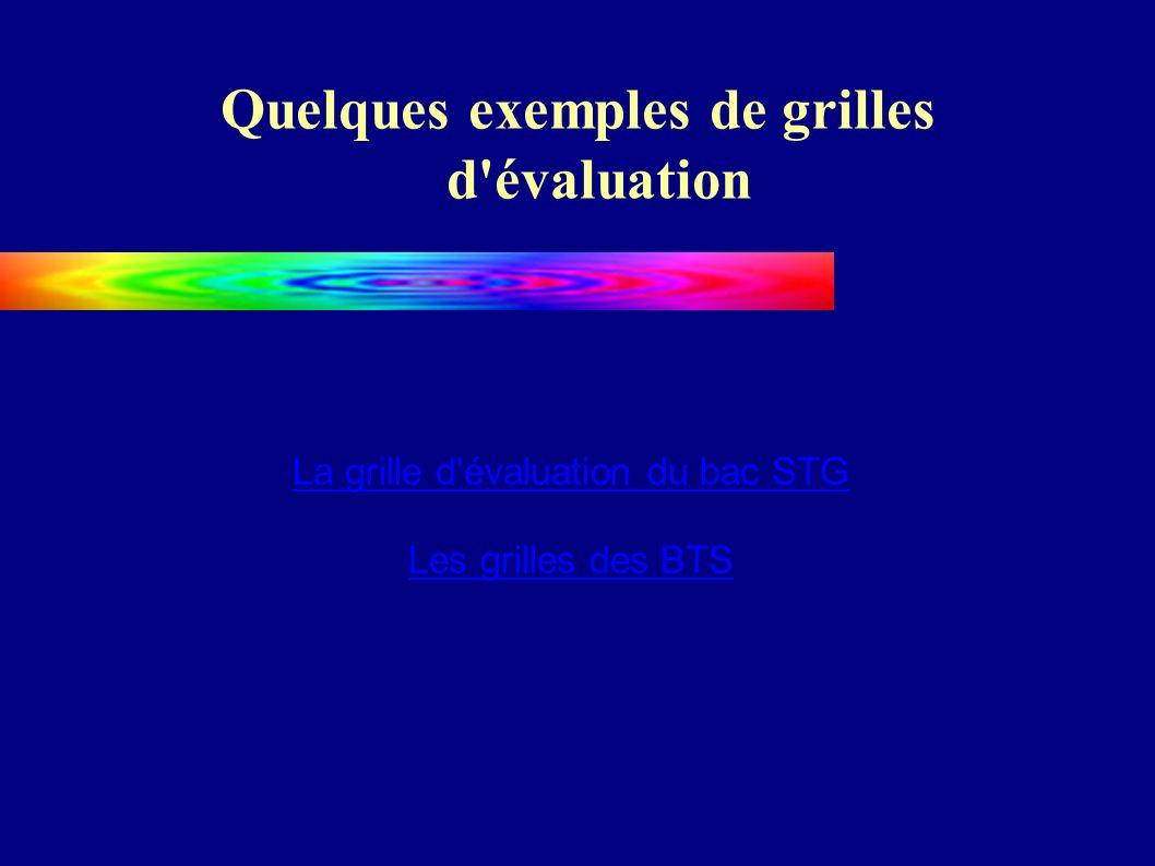 Quelques exemples de grilles d évaluation La grille d évaluation du bac STG Les grilles des BTS