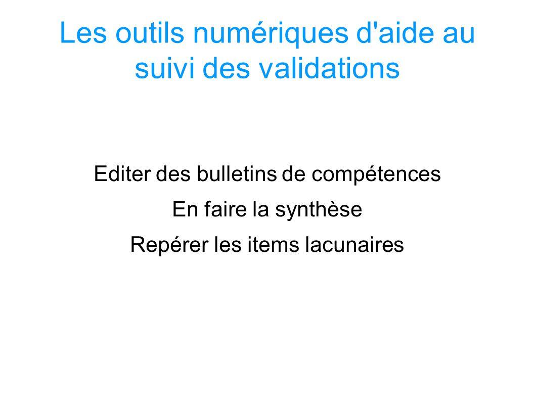 Les outils numériques d aide au suivi des validations Editer des bulletins de compétences En faire la synthèse Repérer les items lacunaires SOCLE COMMUN au COLLEGE