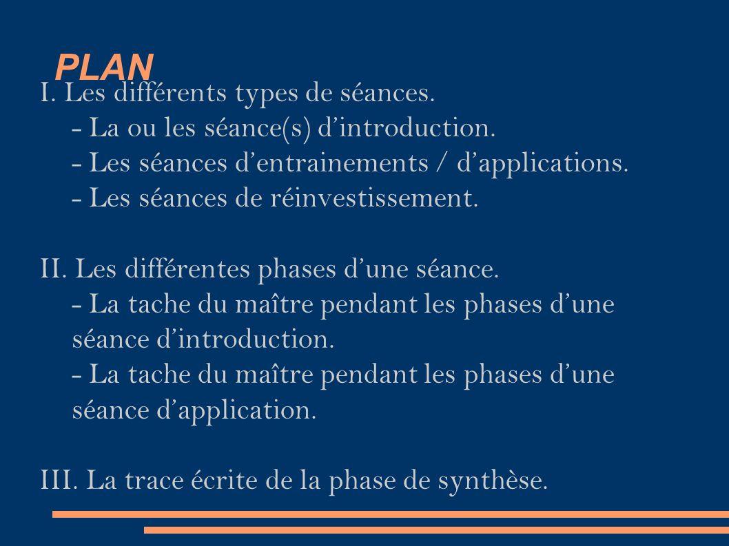 PLAN I. Les différents types de séances. - La ou les séance(s) d'introduction.