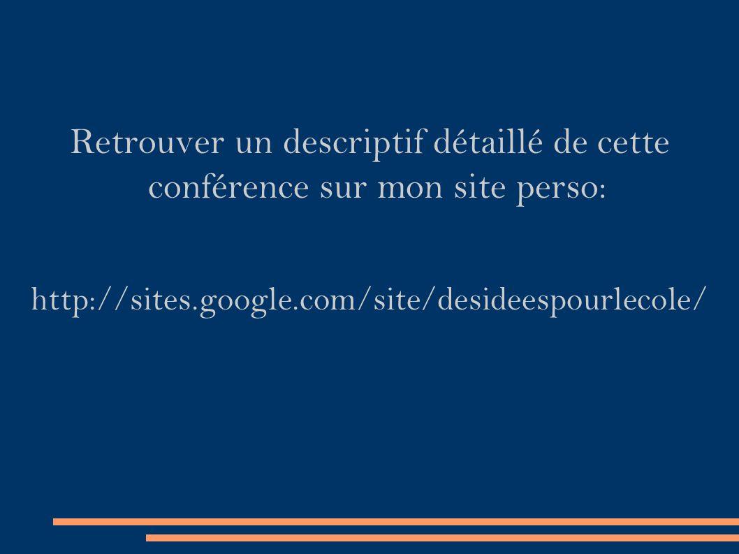 Retrouver un descriptif détaillé de cette conférence sur mon site perso: http://sites.google.com/site/desideespourlecole/