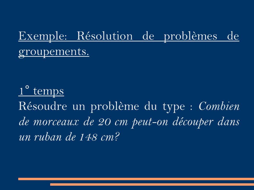 Exemple: Résolution de problèmes de groupements.
