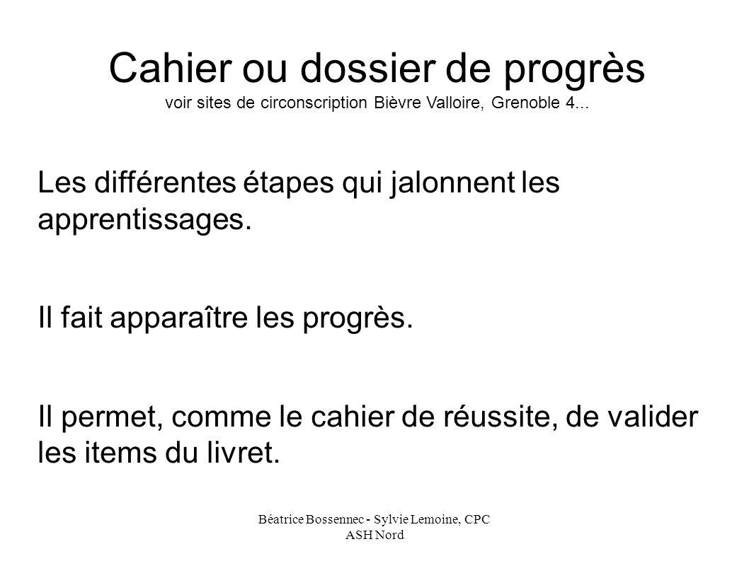 Béatrice Bossennec - Sylvie Lemoine, CPC ASH Nord Cahier ou dossier de progrès voir sites de circonscription Bièvre Valloire, Grenoble 4...