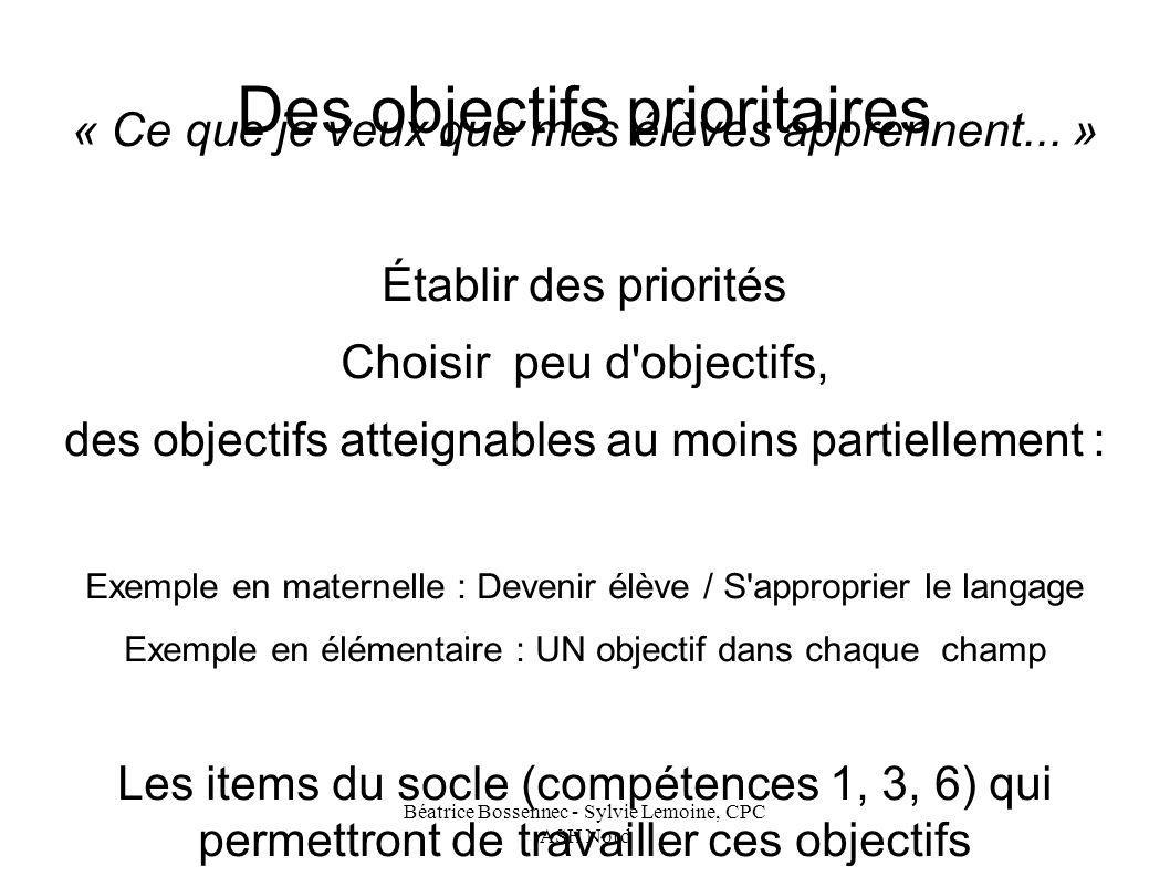 Béatrice Bossennec - Sylvie Lemoine, CPC ASH Nord Des objectifs prioritaires « Ce que je veux que mes élèves apprennent...