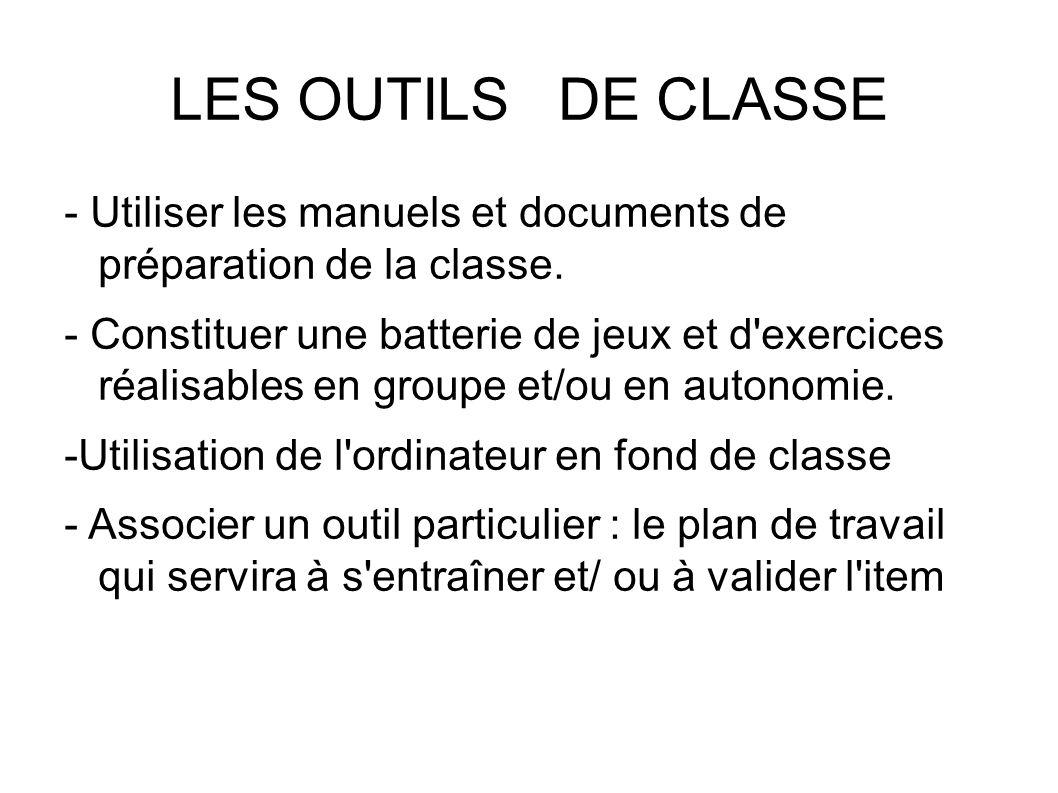 LES OUTILS DE CLASSE - Utiliser les manuels et documents de préparation de la classe.