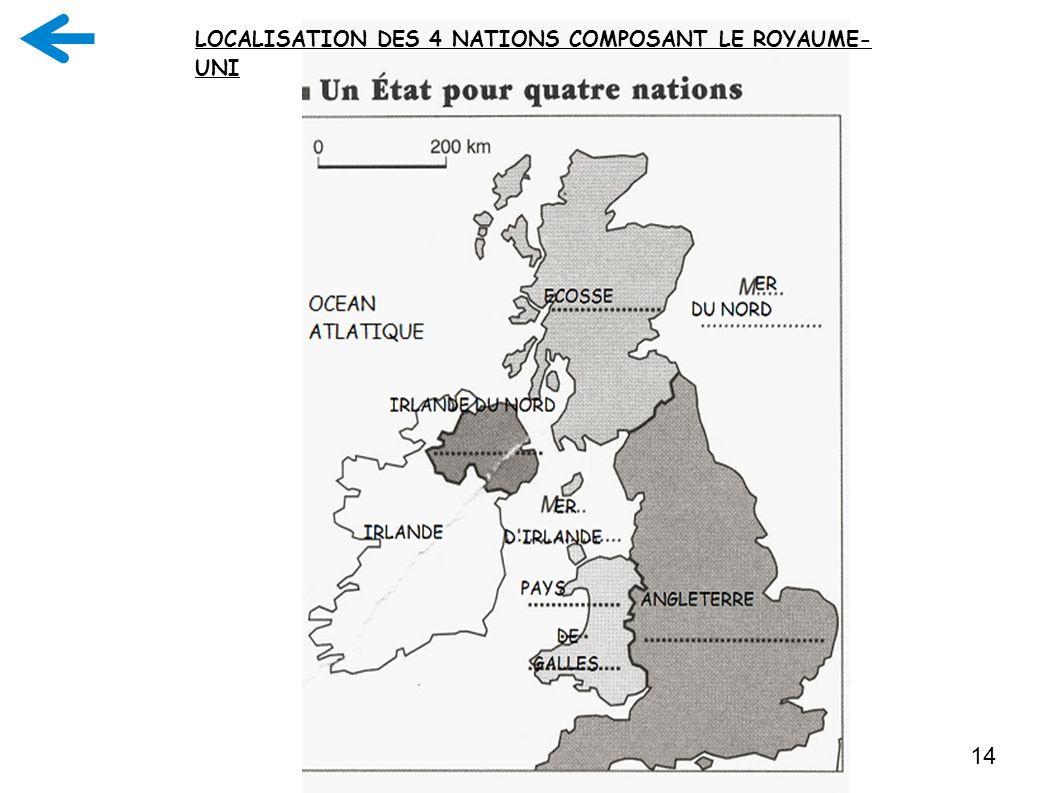 14 LOCALISATION DES 4 NATIONS COMPOSANT LE ROYAUME- UNI