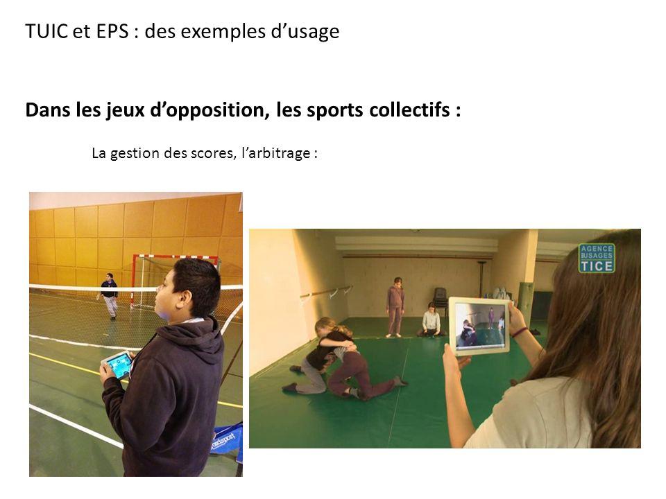 TUIC et EPS : des exemples d'usage Dans les jeux d'opposition, les sports collectifs : La gestion des scores, l'arbitrage :