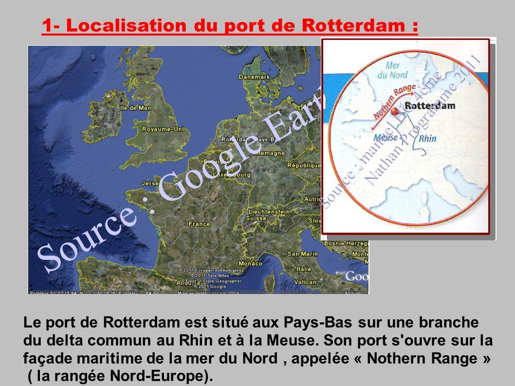 1- Localisation du port de Rotterdam : Le port de Rotterdam est situé aux Pays-Bas sur une branche du delta commun au Rhin et à la Meuse.