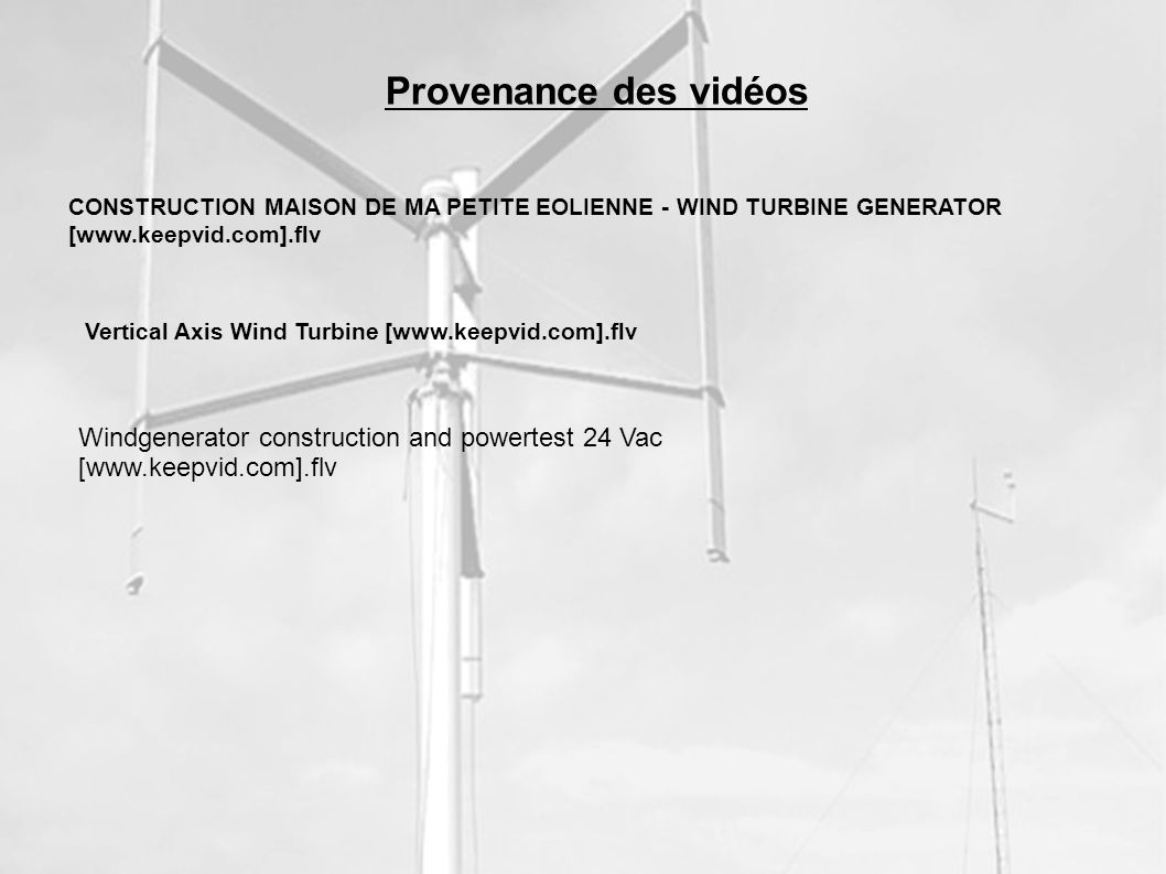 CONSTRUCTION MAISON DE MA PETITE EOLIENNE - WIND TURBINE GENERATOR [  Vertical Axis Wind Turbine [  Windgenerator construction and powertest 24 Vac [  Provenance des vidéos