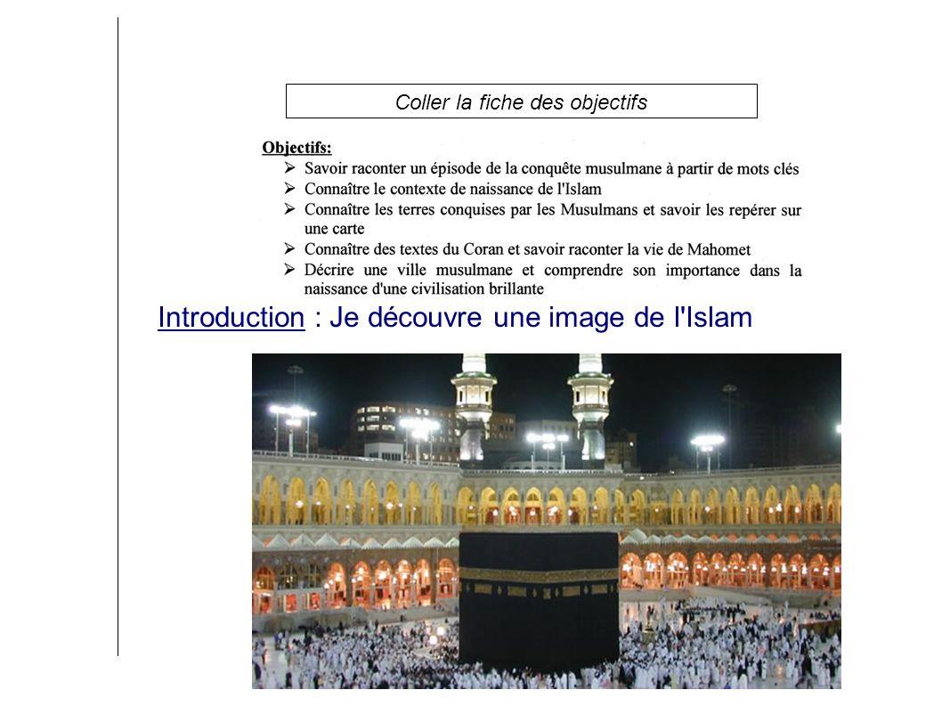H1 Les débuts de l Islam Introduction : Je découvre une image de l Islam Coller la fiche des objectifs