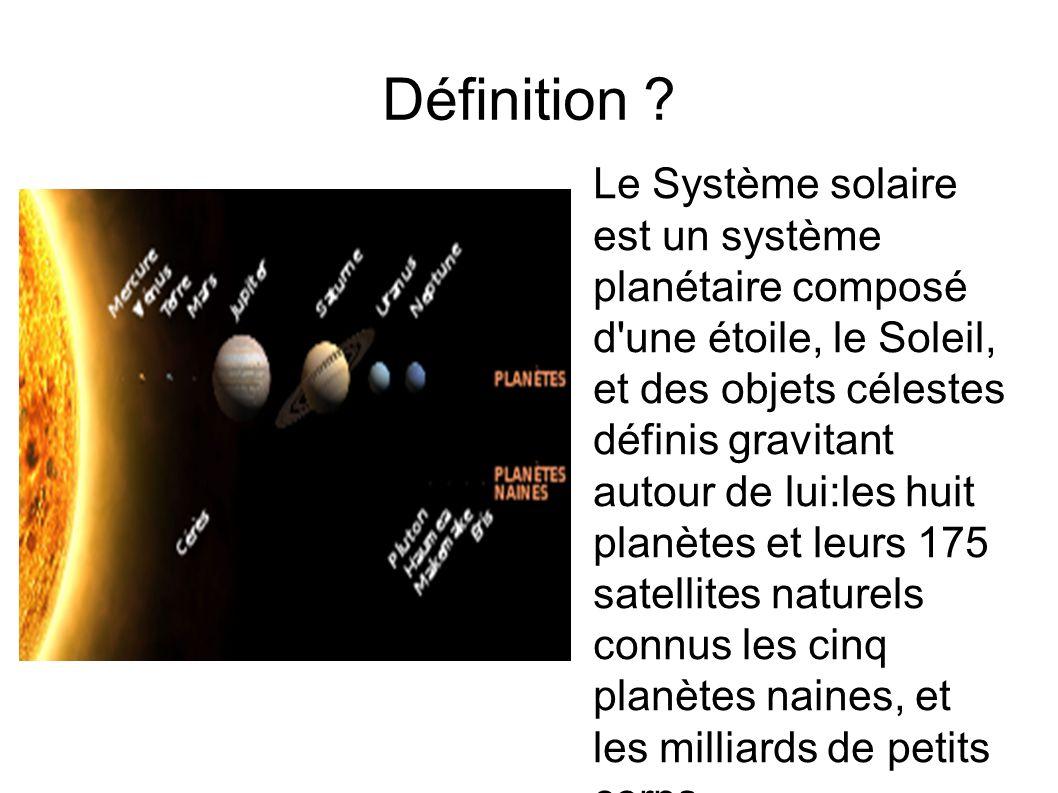 Fabuleux Le système solaire. Définition ? ○ Le Système solaire est un  WK41