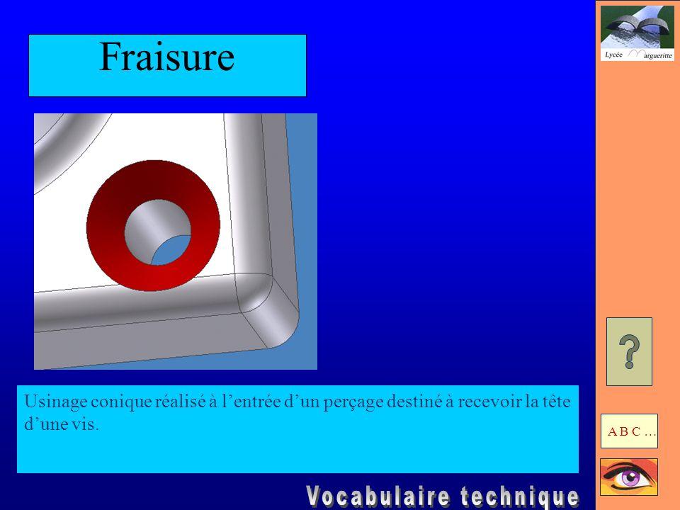 Fraisure Usinage conique réalisé à l'entrée d'un perçage destiné à recevoir la tête d'une vis.