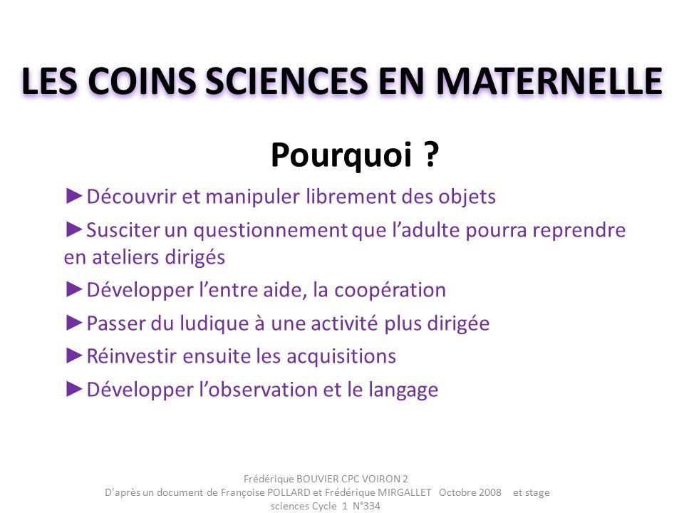 LES COINS SCIENCES EN MATERNELLE Pourquoi .