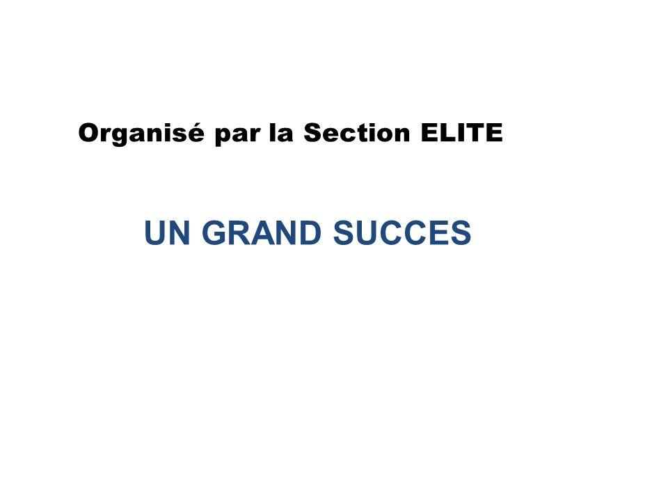 Organisé par la Section ELITE UN GRAND SUCCES