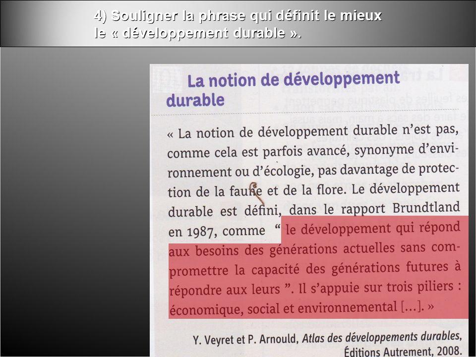 4) Souligner la phrase qui définit le mieux le « développement durable ».