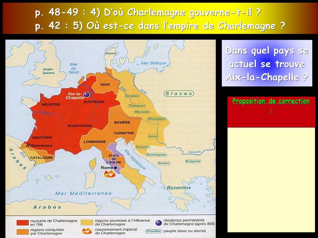 p. 48-49 : 4) D'où Charlemagne gouverne-t-il . p.