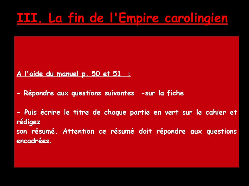 III. La fin de l Empire carolingien A l aide du manuel p.