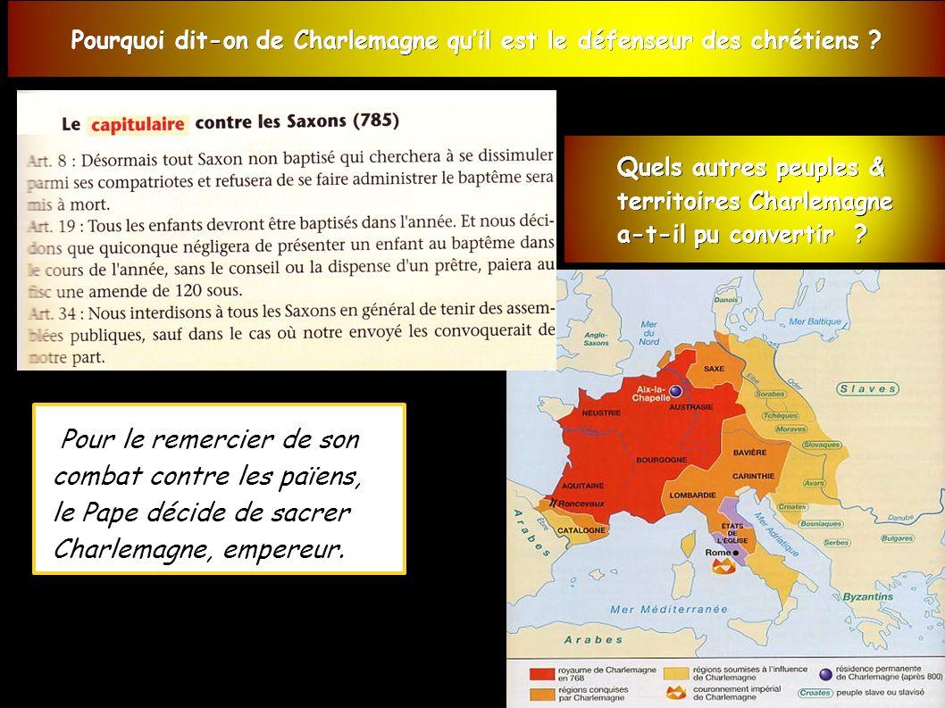 Pourquoi dit-on de Charlemagne qu'il est le défenseur des chrétiens .