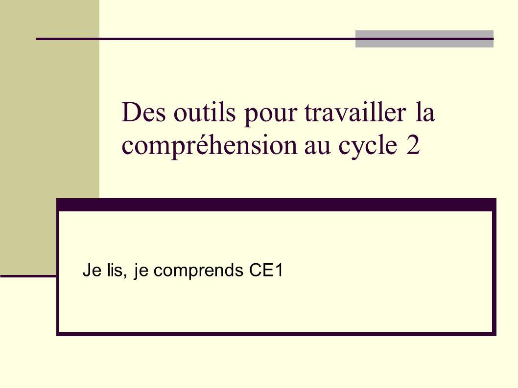 Des outils pour travailler la compréhension au cycle 2 Je lis, je comprends CE1