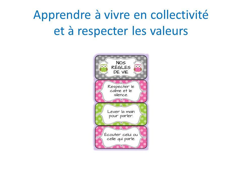 Apprendre à vivre en collectivité et à respecter les valeurs