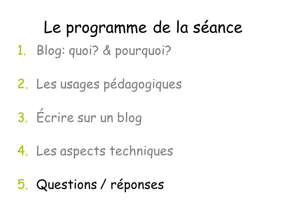Le programme de la séance 1.Blog: quoi. & pourquoi.