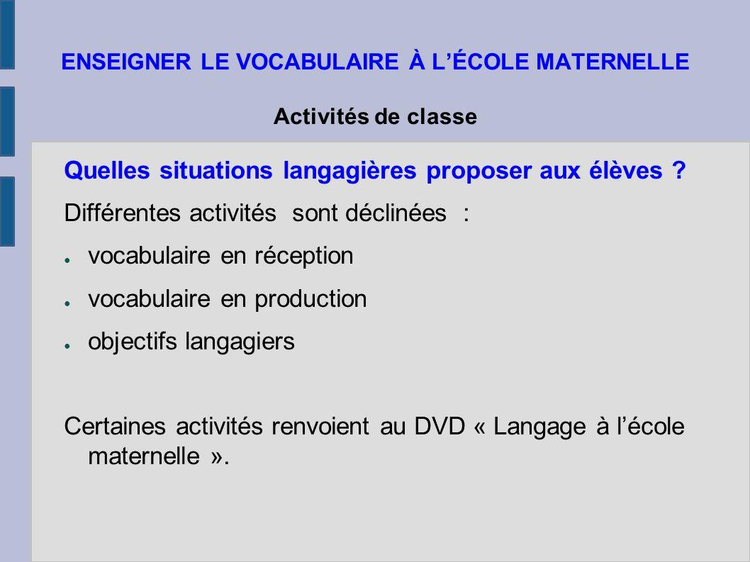 ENSEIGNER LE VOCABULAIRE À L'ÉCOLE MATERNELLE Activités de classe Quelles situations langagières proposer aux élèves .