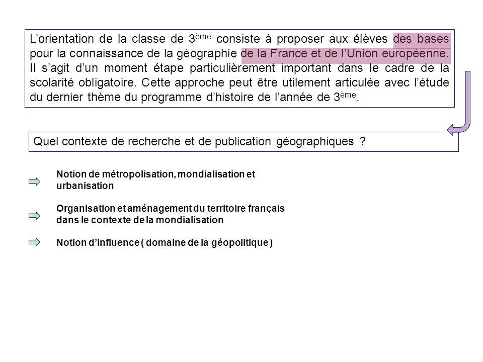 L'orientation de la classe de 3 ème consiste à proposer aux élèves des bases pour la connaissance de la géographie de la France et de l'Union européenne.