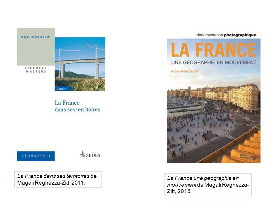 La France dans ses territoires de Magali Reghezza-Zitt, 2011.