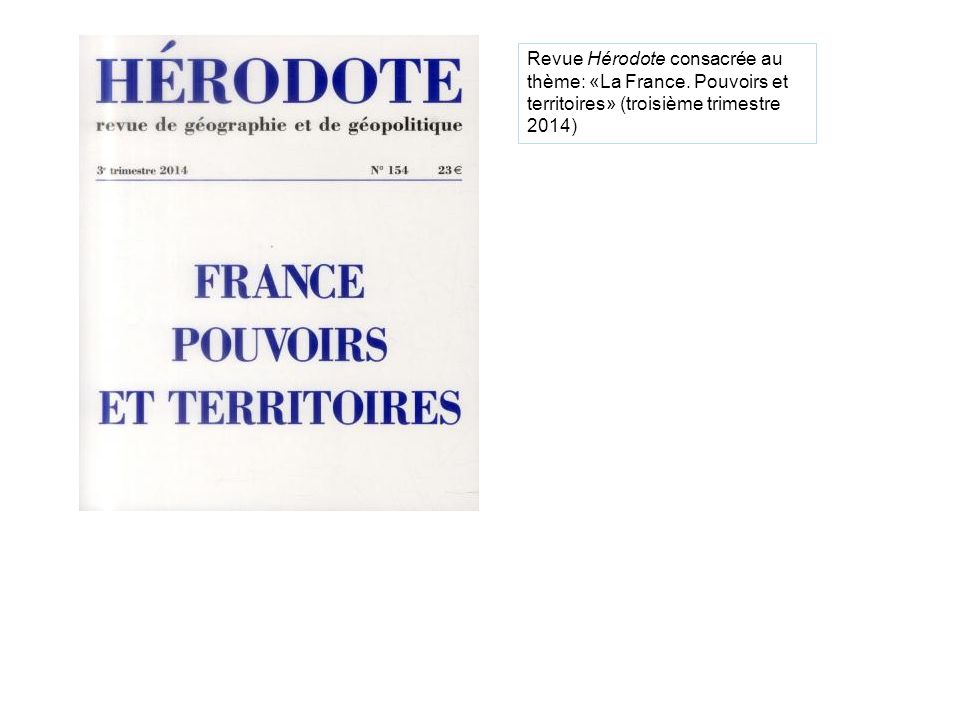 Revue Hérodote consacrée au thème: «La France. Pouvoirs et territoires» (troisième trimestre 2014)