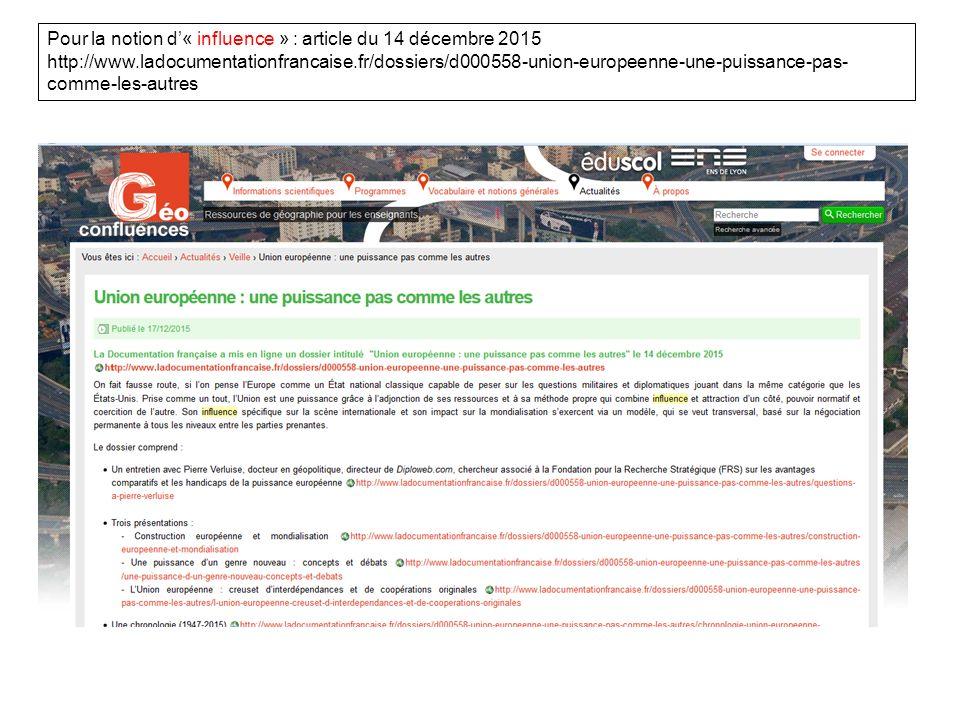 Pour la notion d'« influence » : article du 14 décembre 2015 http://www.ladocumentationfrancaise.fr/dossiers/d000558-union-europeenne-une-puissance-pas- comme-les-autres