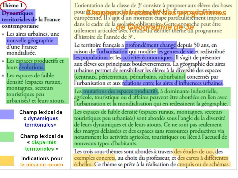 Chapeau introductif des programmes de Géographie de 3e Champ lexical de « dynamiques territoriales» Champ lexical de « disparités territoriales » Indications pour la mise en œuvre