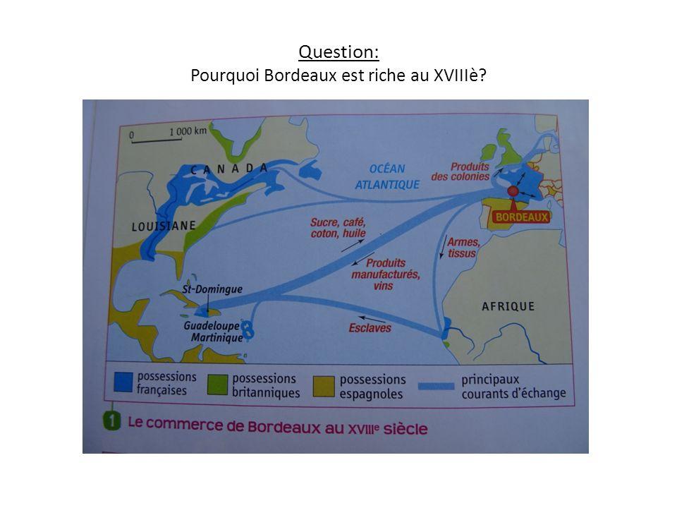 Question: Pourquoi Bordeaux est riche au XVIIIè