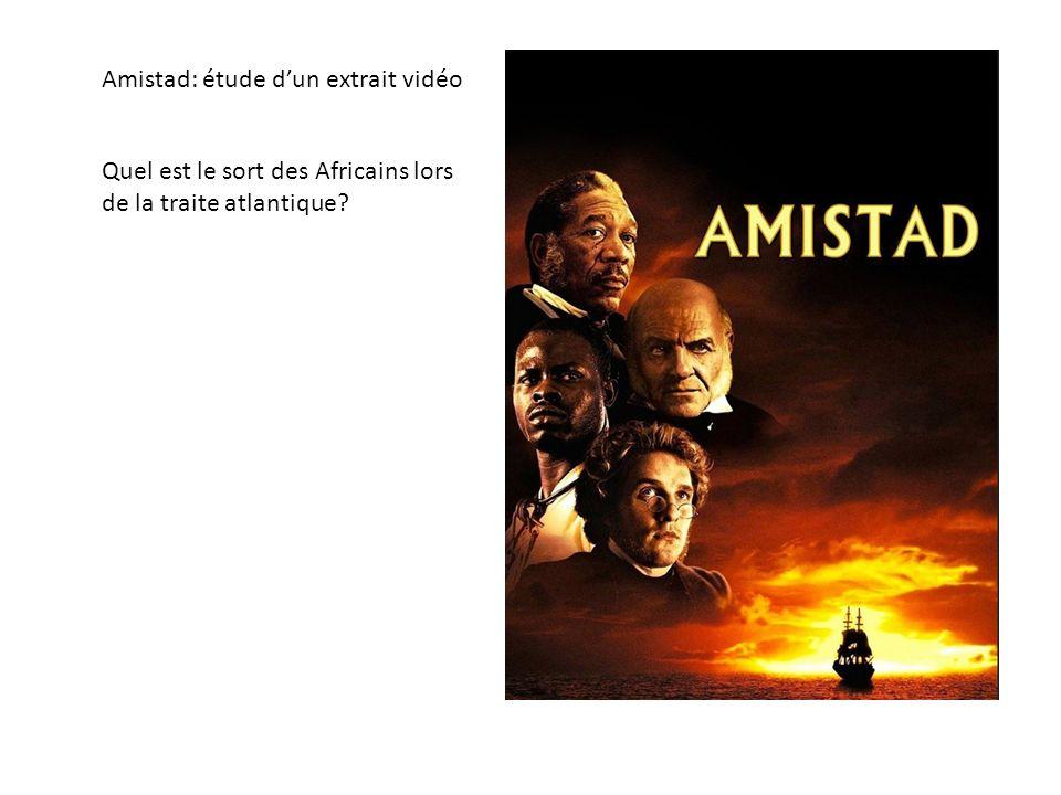 Amistad: étude d'un extrait vidéo Quel est le sort des Africains lors de la traite atlantique