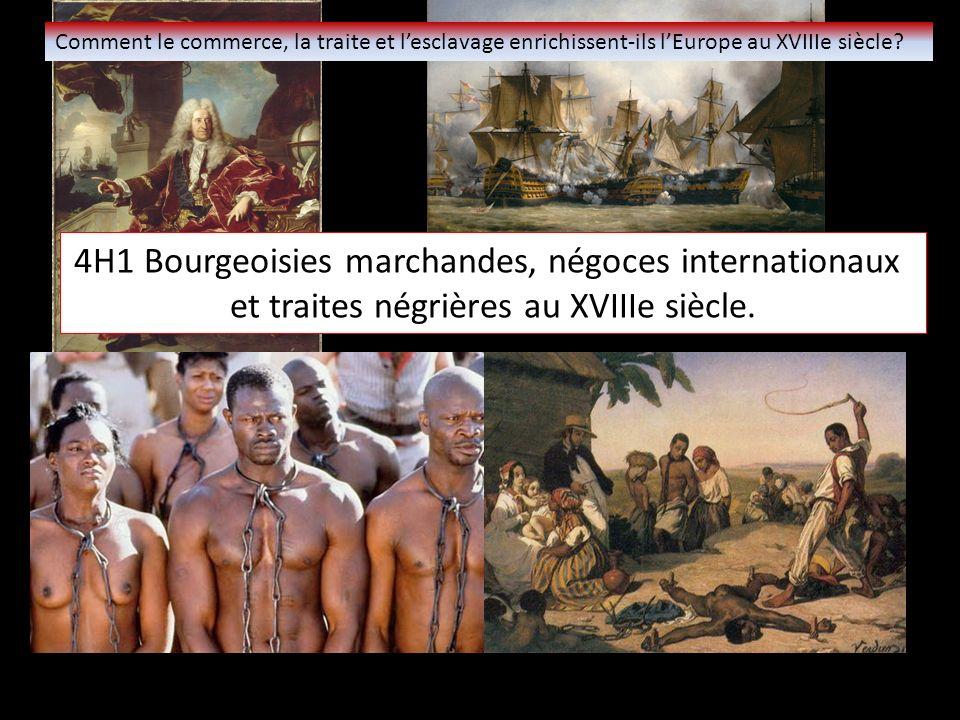 4H1 Bourgeoisies marchandes, négoces internationaux et traites négrières au XVIIIe siècle.