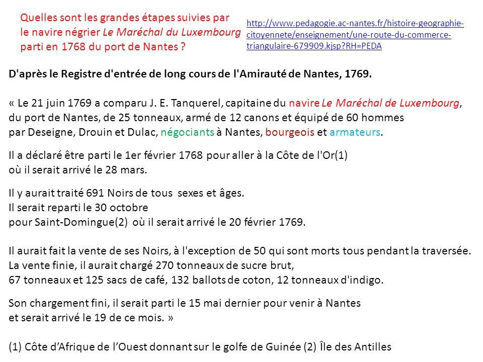 D après le Registre d entrée de long cours de l Amirauté de Nantes, 1769.