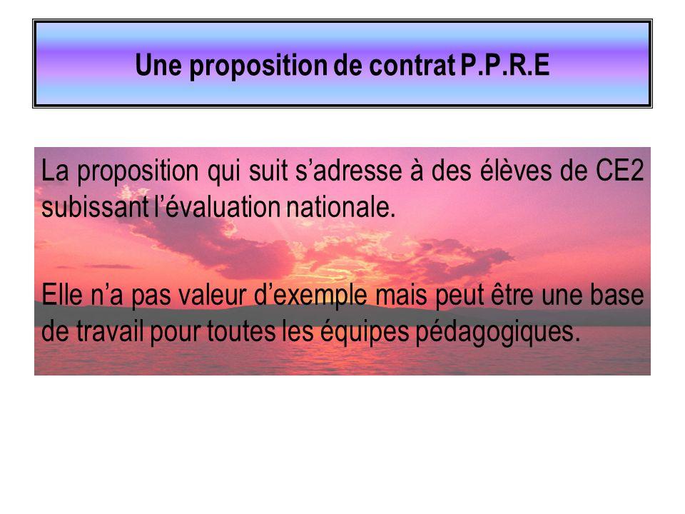 Une proposition de contrat P.P.R.E La proposition qui suit s'adresse à des élèves de CE2 subissant l'évaluation nationale.