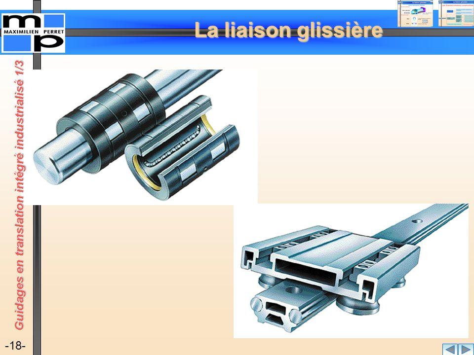 La liaison glissière -18- Guidages en translation intégré industrialisé 1/3