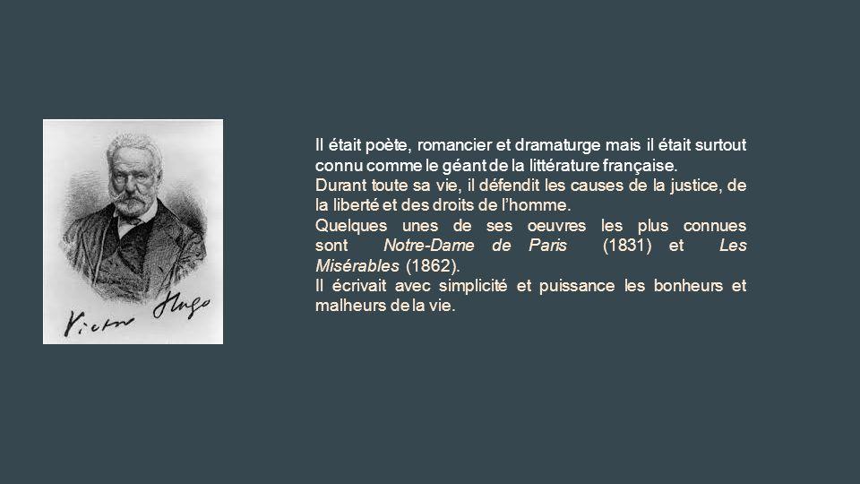 Il était poète, romancier et dramaturge mais il était surtout connu comme le géant de la littérature française.