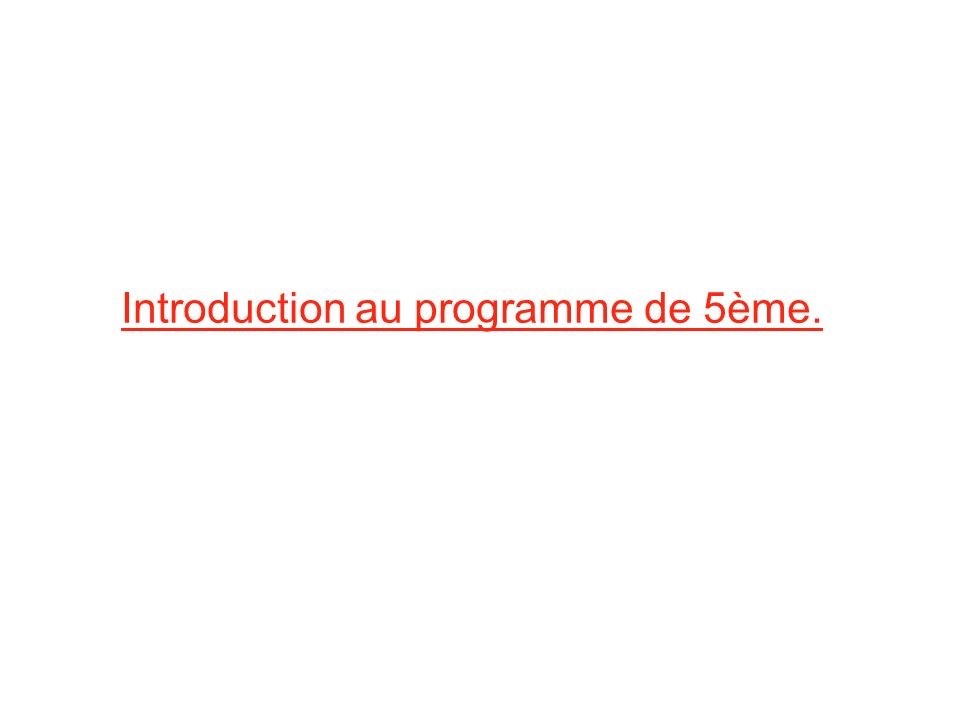 Introduction au programme de 5ème.