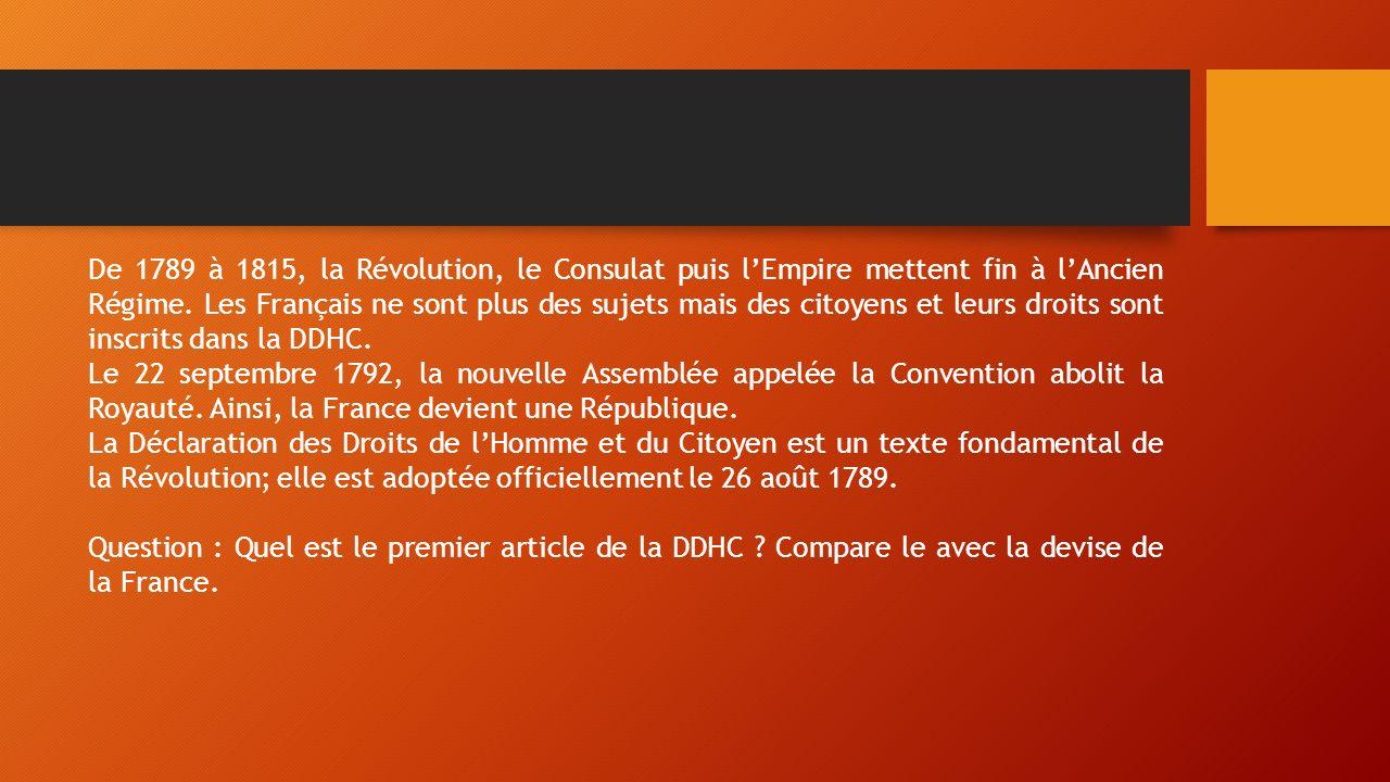 De 1789 à 1815, la Révolution, le Consulat puis l'Empire mettent fin à l'Ancien Régime.