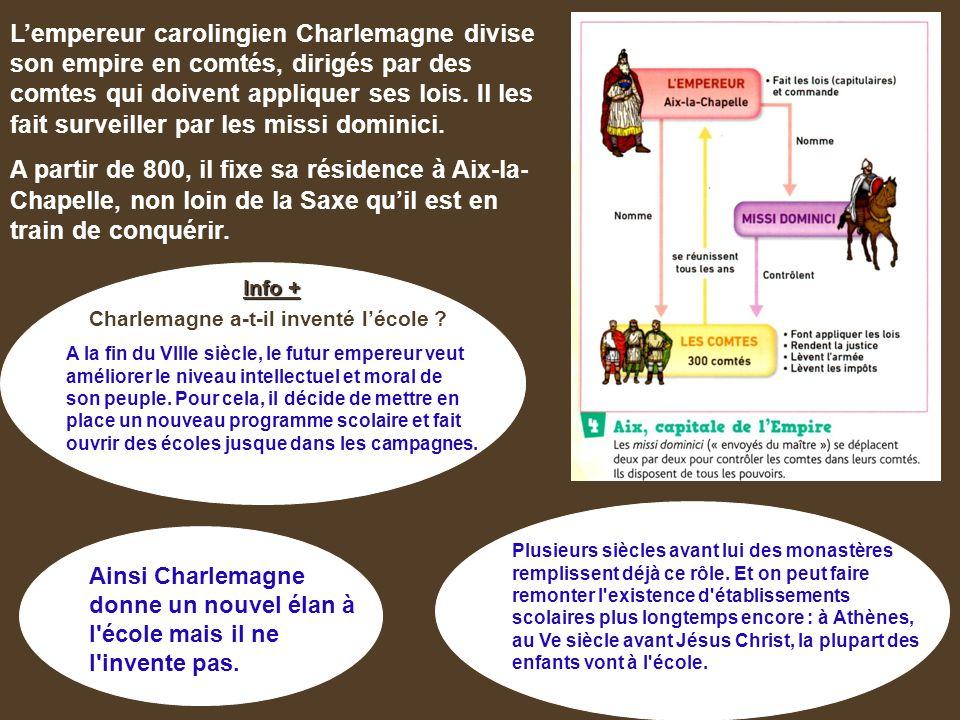 L'empereur carolingien Charlemagne divise son empire en comtés, dirigés par des comtes qui doivent appliquer ses lois.