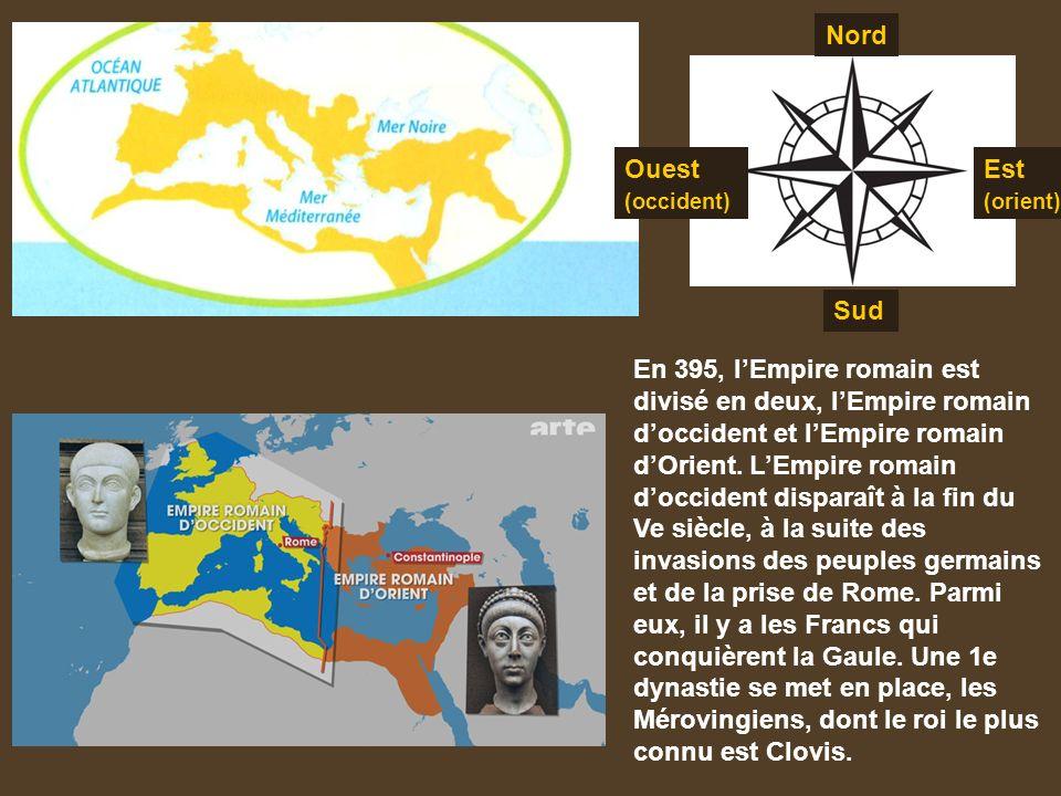 En 395, l'Empire romain est divisé en deux, l'Empire romain d'occident et l'Empire romain d'Orient.