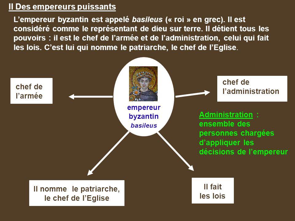 II Des empereurs puissants L'empereur byzantin est appelé basileus (« roi » en grec).