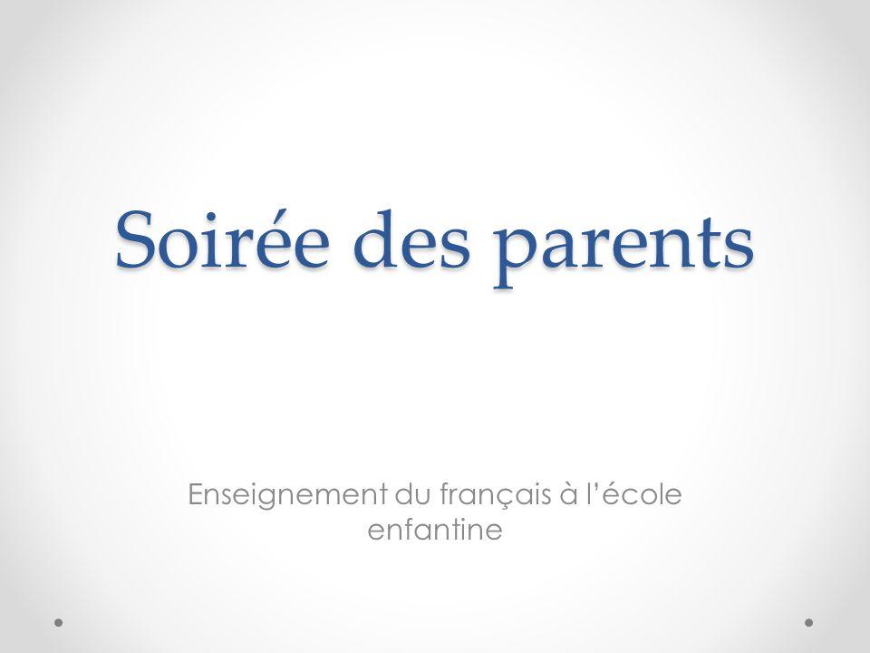 Soirée des parents Enseignement du français à l'école enfantine