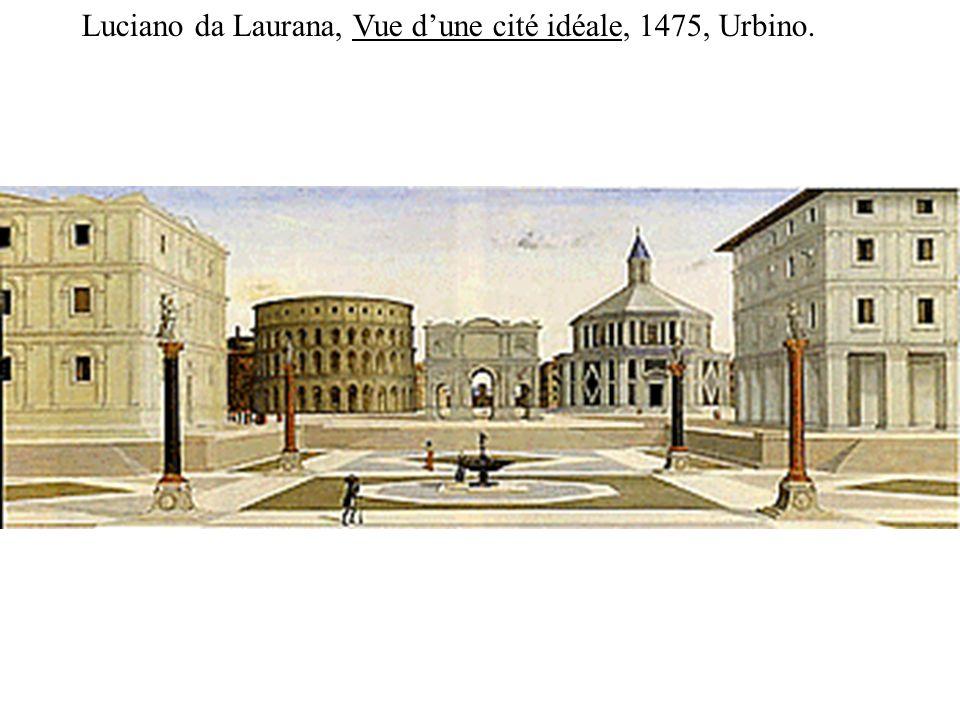 Vue d une cité idéale, vers 1470 Anonyme, tempera sur bois, (Urbino, Galerie nationale de la Marche) L artiste a voulu faire le portrait d une ville, d une cité autonome et de progrès, phénomène spécifique à la culture européenne de la Renaissance.